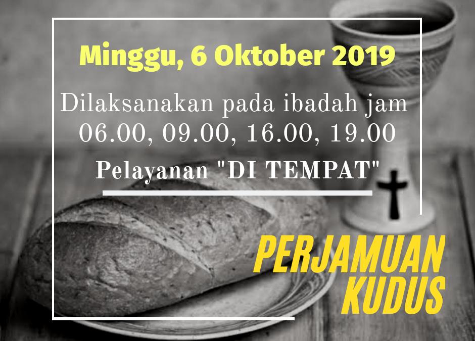 Perjamuan Kudus, Minggu 6 Oktober 2019